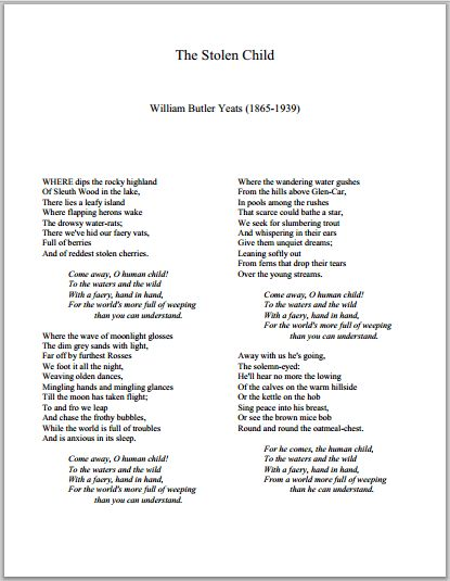 The Stolen Child by William Butler Yeats | Printable Poem (PDF) Loreena McKinnit turned this into a beautiful song.