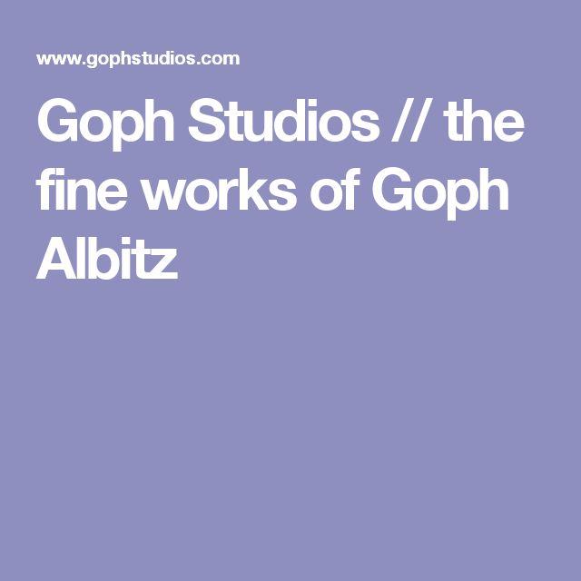 Goph Studios // the fine works of Goph Albitz