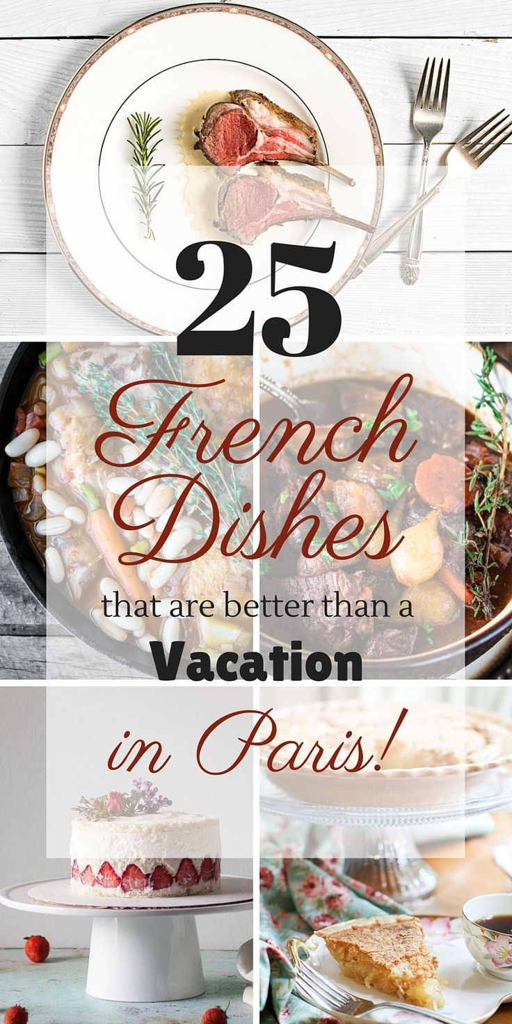 25 French Dishes that are better than a Vacation in Paris | http://www.oliviascuisine.com | A round up of classic and delicious French recipes that will transport you to the City of Light.