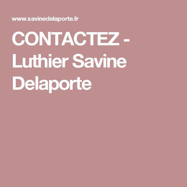 CONTACTEZ - Luthier Savine Delaporte