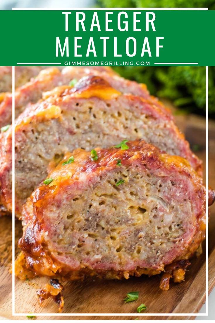 The Perfect Traeger Meatloaf Recipe So Much Flavor In A Traditional Meatloaf That You Will Make A M Traeger Meatloaf Smoked Food Recipes Traeger Grill Recipes