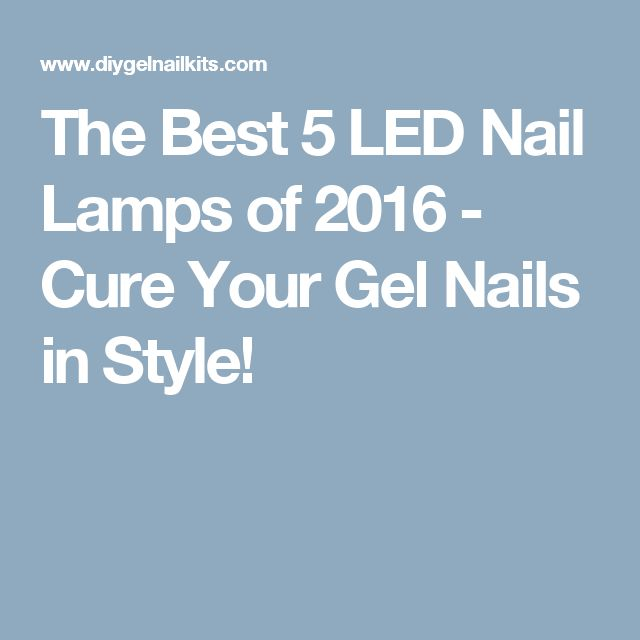 The Best 5 LED Nail Lamps of 2016 - Cure Your Gel Nails in Style!