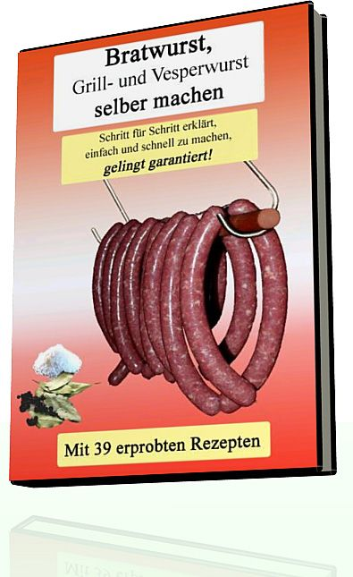 Bratwurst, Grill- und Vesperwurst selber machen. Recipes for Brats (in German)