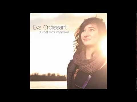 Eva Croissant - Dein Herz trägt Felsen (ALBUM VERSION) // + Lyrics, Chords ❤