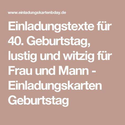 Einladungstexte Für 40. Geburtstag, Lustig Und Witzig Für Frau Und Mann   Einladungskarten  Geburtstag