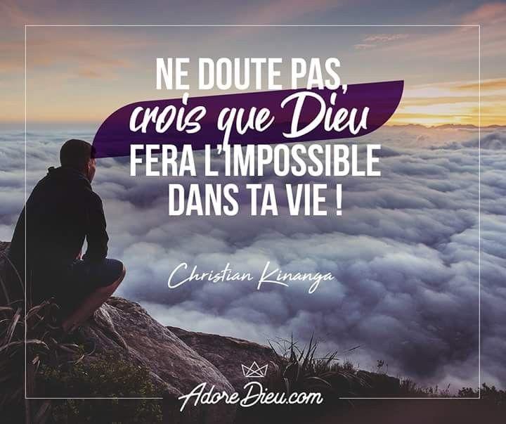 Ne Doute Pas Crois Que Dieu Fera L Impossible Dans Ta Vie Citations Bibliques Images Chretiennes Versets Chretiens
