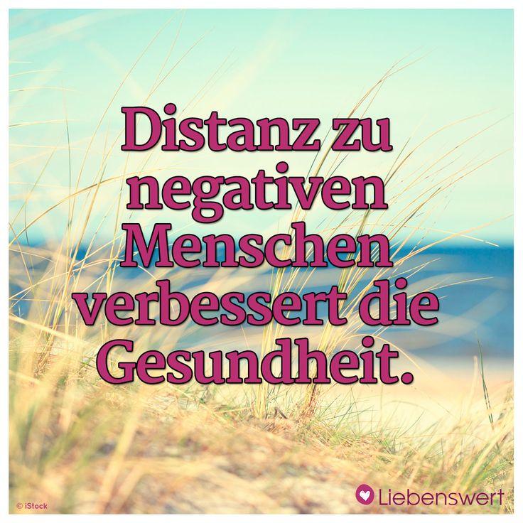 Distanz zu negativen Menschen verbessert die Gesundheit. #sprüche #gesundheit #menschen