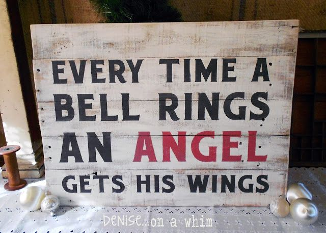 Every Time a Bell Rings... A Christmas Sign with a Classic Movie Line - denise...on a whim