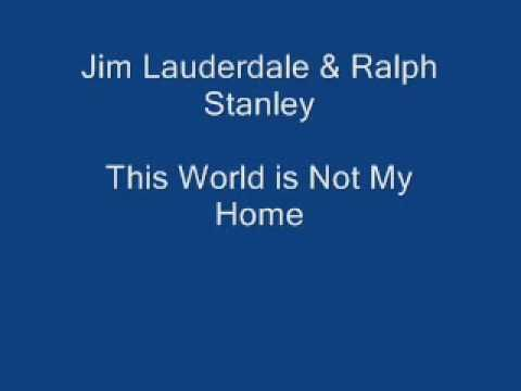 This World is Not My Home. Jim Lauderdale & Ralph Stanley.