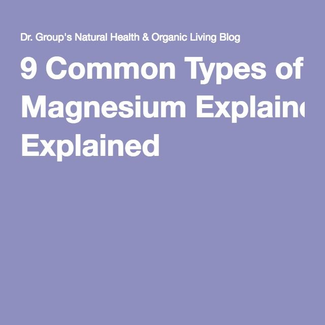 9 Common Types of Magnesium Explained