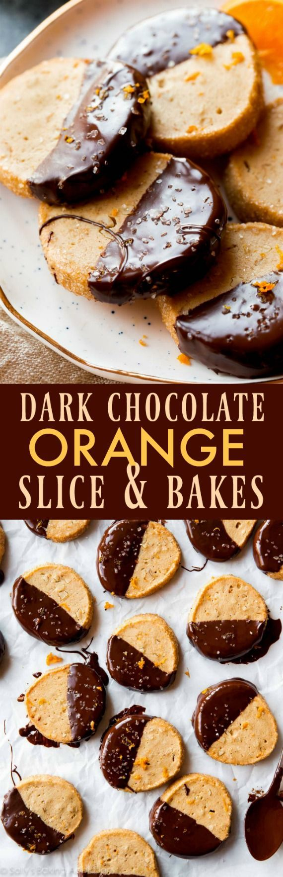 Dark chocolate & sweet orange slice and bake cookies! Make ahead of time and pop into the oven! Recipe on sallysbakingaddiction.com