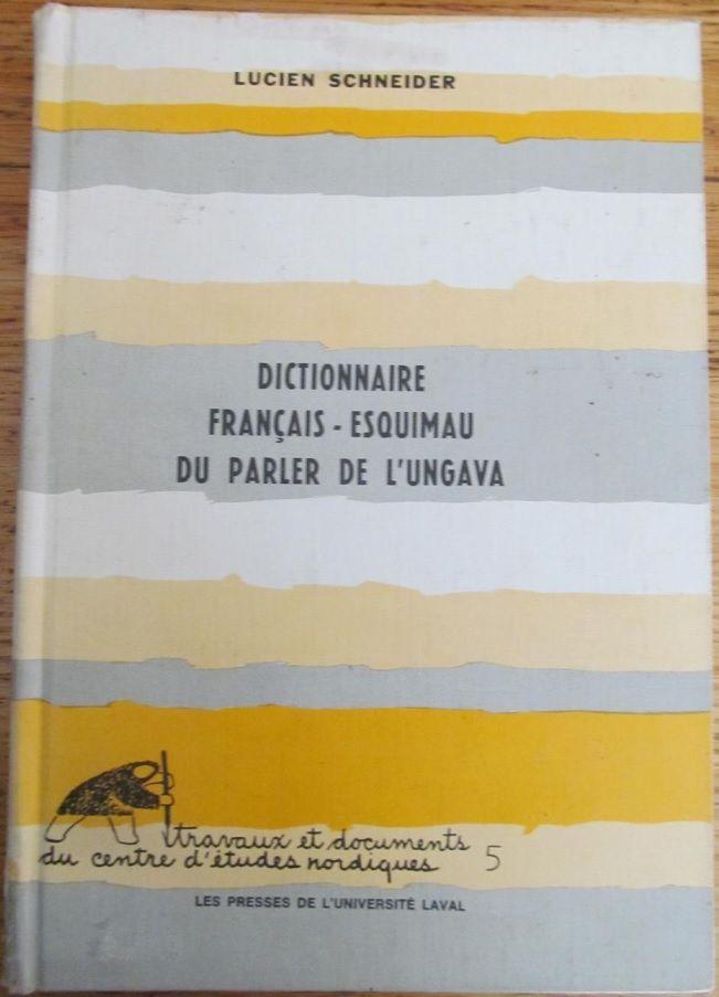 Dictionnaire français - esquimau du parler de l'Ungava