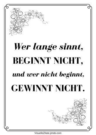 WER LANGE SINNT, BEGINNT NICHT, UND WER NICHT BEGINNT, GEWINNT NICHT.   Poster-Design: Nelly Illerta VisuelleZitate.jimdo.com