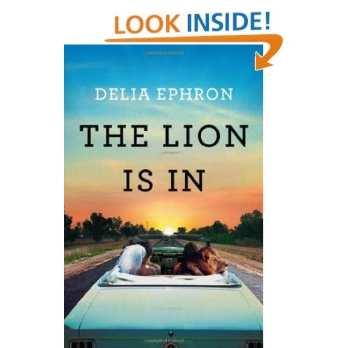 The Lion is In: Delia Ephron: 9780399158483: Amazon.com: Books