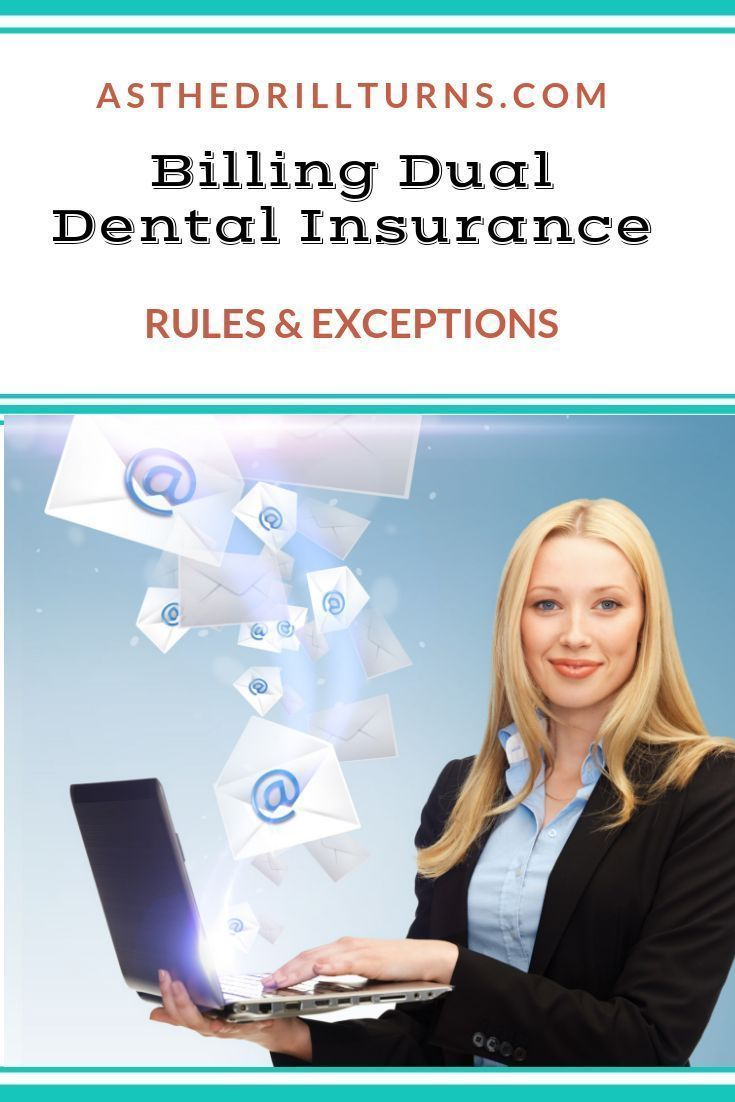 Billing Dual Dental Insurance Successfully Dental Insurance Plans Dental Insurance Dental