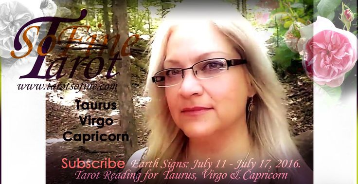 TAURUS VIRGO CAPRICORN Weekly Tarot Reading July 11, 2016 CLARITY HEALINING IN LOVE - Tarot So Fine  #taurus #virgo #capricorn #tarotreading #july #astrology #earthsigns #healing #love