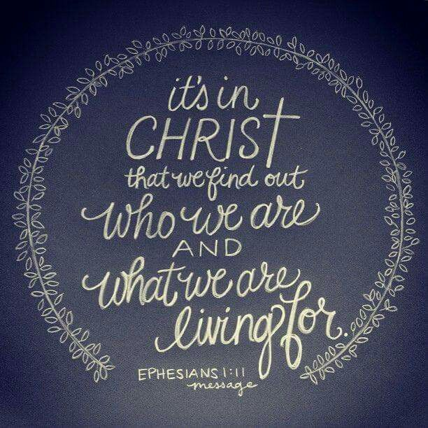 in christ we find who we are and what we are living for
