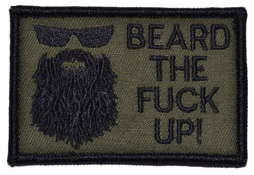 Beard the Fuck Up 2x3 Patch with Velcro - Multiple Colors (Olive Drab) Tactical Gear Junkie http://www.amazon.com/dp/B00GUNJ6S8/ref=cm_sw_r_pi_dp_lgP3sb0ACVE40HXH