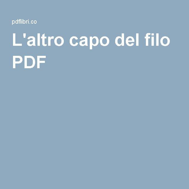 L'altro Capo Del Filo PDF Libro Epub Gratis Recensioni Riassunto Breve