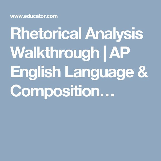 ap english language rhetorical essay When you know how to write a rhetorical analysis essay for ap english, you do not have to worry about the limited time that you get for ap english language and.