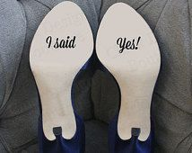 Mariage chaussure autocollant « J'ai dit oui! » Bas de chaussure vinyle autocollant (plusieurs Options de couleur)