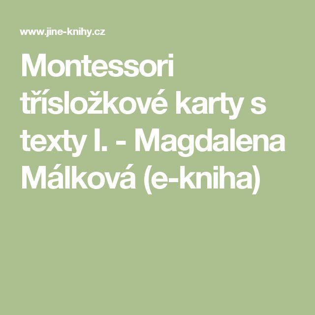 Montessori třísložkové karty s texty I. - Magdalena Málková (e-kniha)