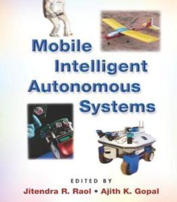 Mobile Intelligent Autonomous Systems PDF
