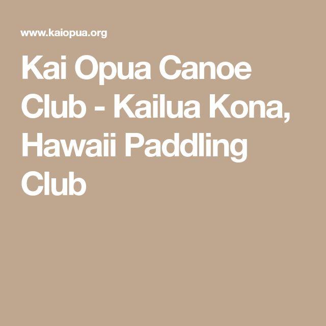 Kai Opua Canoe Club - Kailua Kona, Hawaii Paddling Club