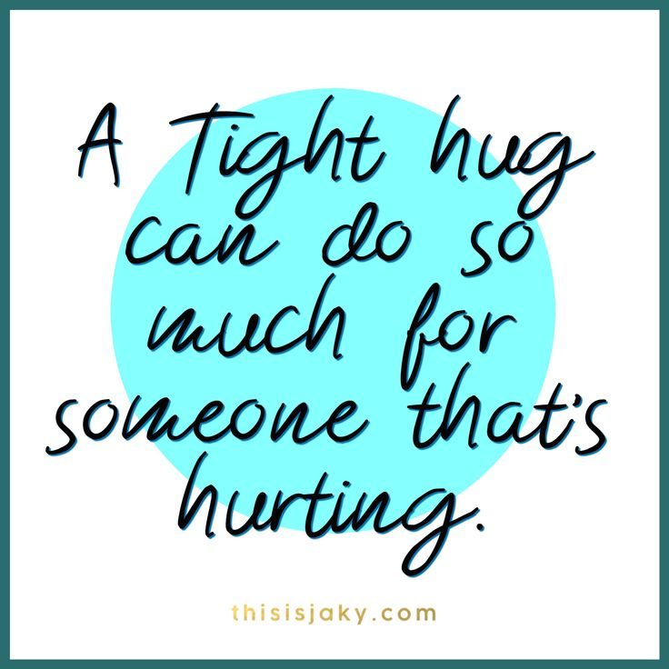 A tight hug can do so much for someone that's hurting. Power of a hug. Embrace. Compassion. Love. depression. anxiety. Help. quotes. quote. www.thisisjaky.com