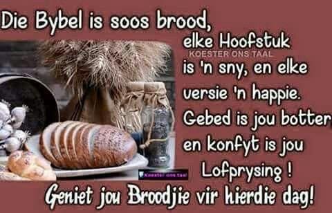 Die Bybel is soos brood...