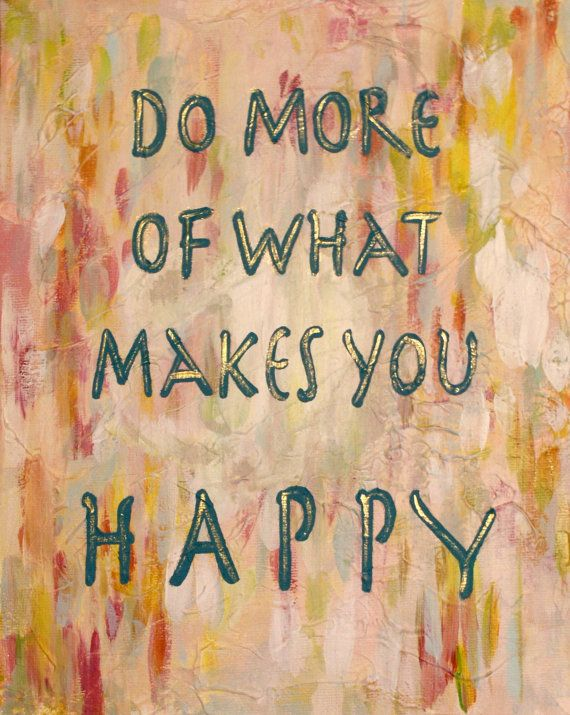 Do more of what makes you happy  8x10 acrylic on canvas by apookicreation, €13.49