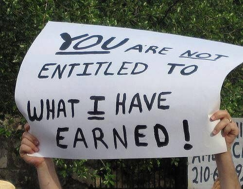 """""""YOU are not entitled to what I have earned""""  Join us: http://IamTheTeaParty.net  #teaparty #tcot"""