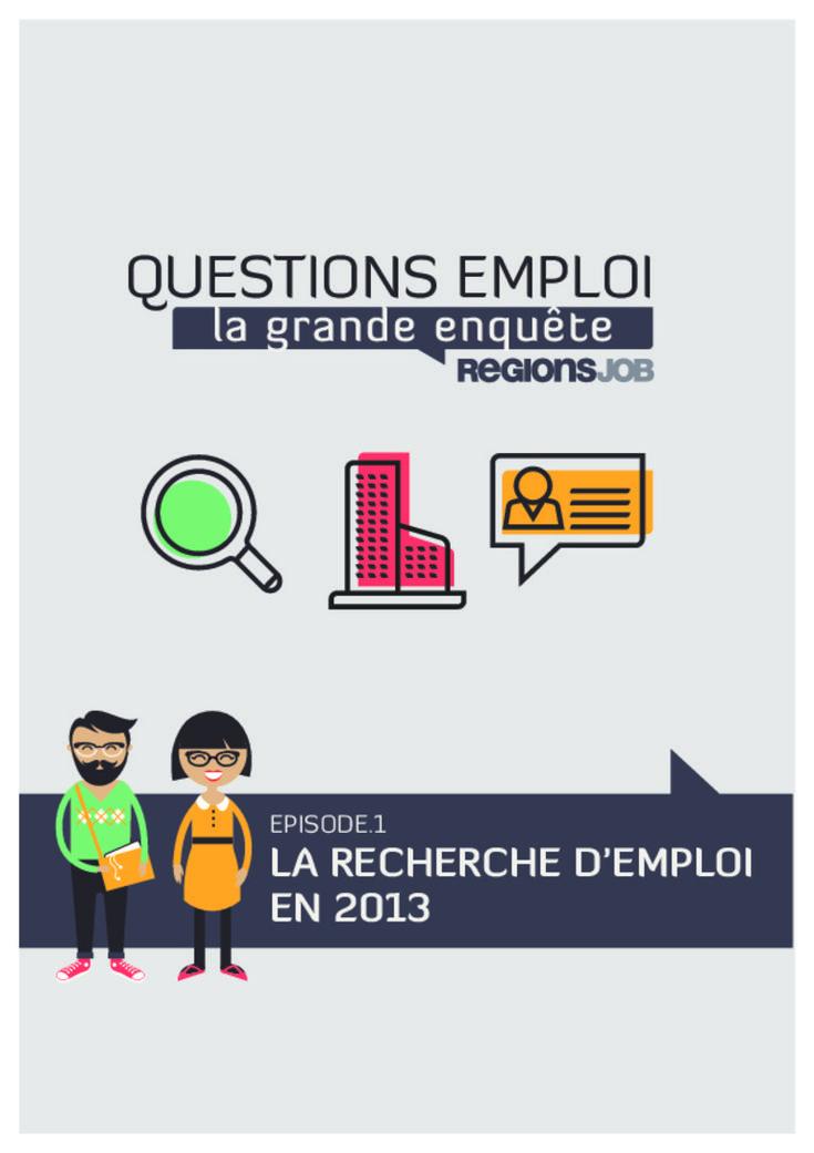 enquete-regiosnjob-chercher-un-emploi-en-2013 by RegionsJob via Slideshare