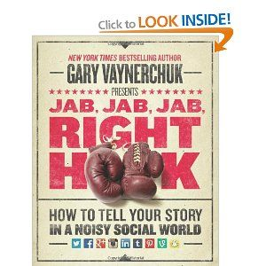 Jab, Jab, Jab, Right Hook: How to Tell Your Story in a Noisy, Social World: Gary Vaynerchuk: 9780062273062: Books - Amazon.ca