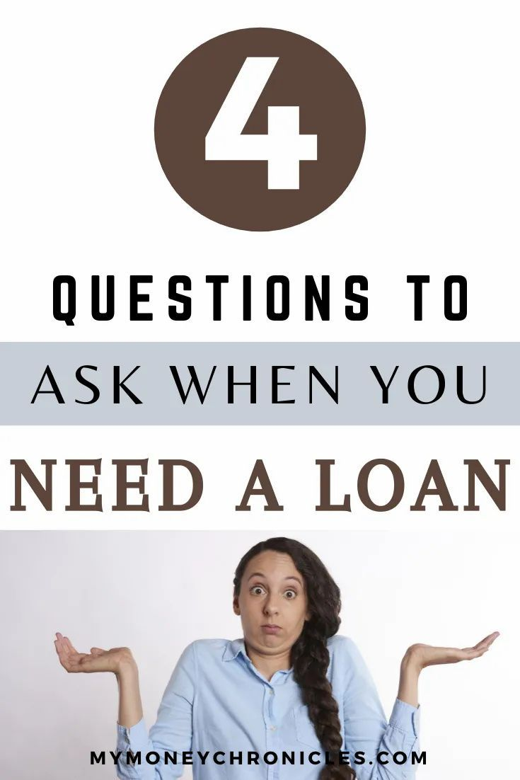 4 Questions To Ask When You Need A Loan My Money Chronicles In 2020 Need A Loan This Or That Questions Questions To Ask