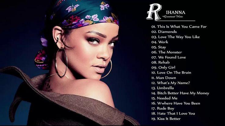 Rihanna Greatest Hits ---- Rihanna Best Song New 2017