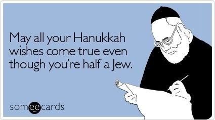 Happy Hanukkah Dean! So many of us can relate.