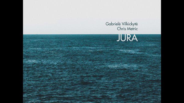 Gabrielė Vilkickytė, Chris Metric - Jūra