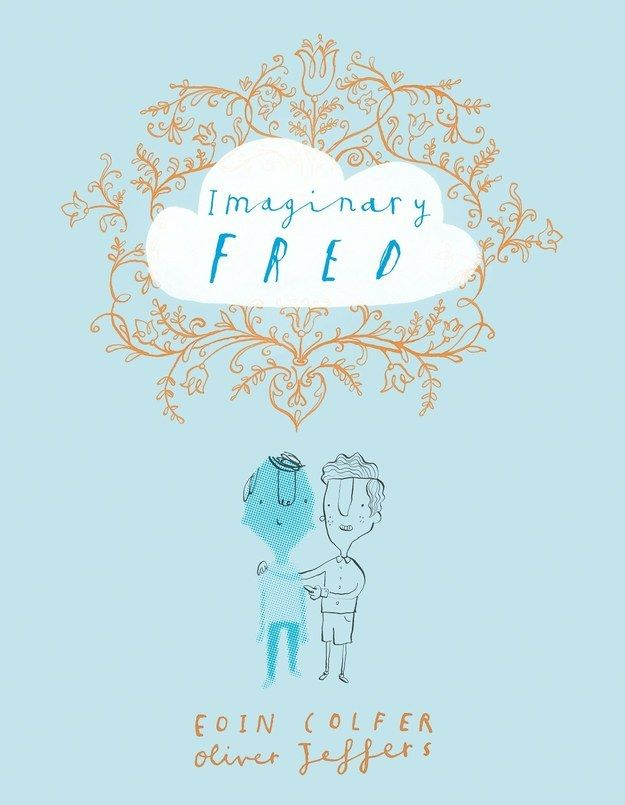 Imaginary Fred by Eoin Colfer, illustrated by Oliver Jeffers | The 21 Best Picture Books Of 2015