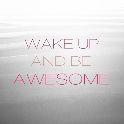 Inspiration...: Galaxies, Being Awesome, Quotes, Mornings Motivation, Art Prints, Wake Up, Life Mottos, Daily Word, Girls Rooms