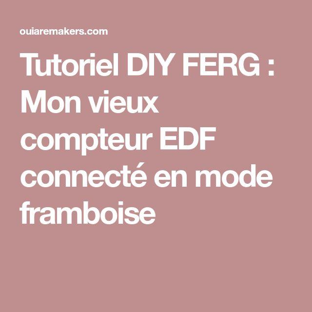 Tutoriel DIY FERG : Mon vieux compteur EDF connecté en mode framboise