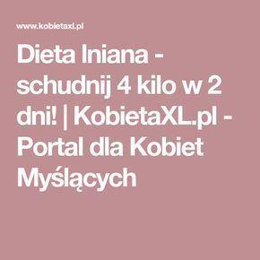 Dieta lniana - schudnij 4 kilo w 2 dni! | KobietaXL.pl - Portal dla Kobiet Myślących