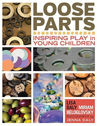 Loose Parts: Inspiring Play in Young Children by Lisa Daly, http://www.amazon.com/dp/B00NE6PBR4/ref=cm_sw_r_pi_dp_gIjpub1RJNDGE