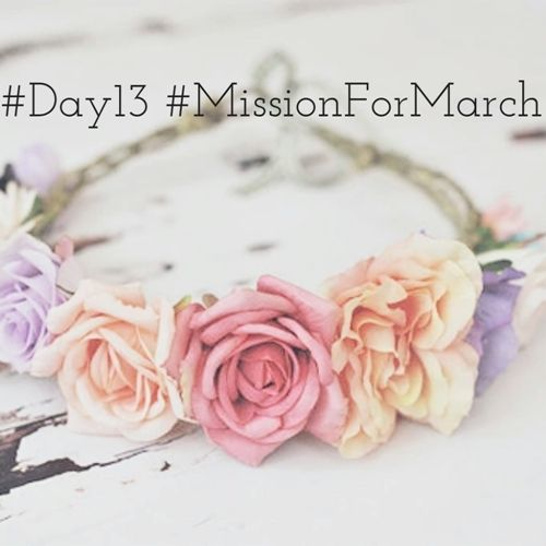 #Day13 #MissionForMarch