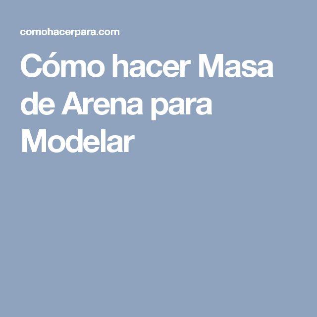 Cómo hacer Masa de Arena para Modelar