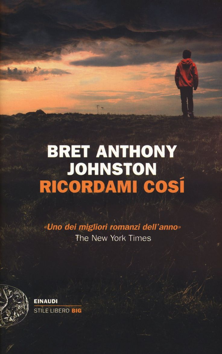Bret Anthony Johnston  Ricordami Cos�