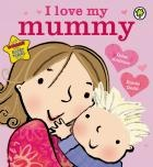 I Love My Mummy by Giles Andreae illustrated by Emma Dodd
