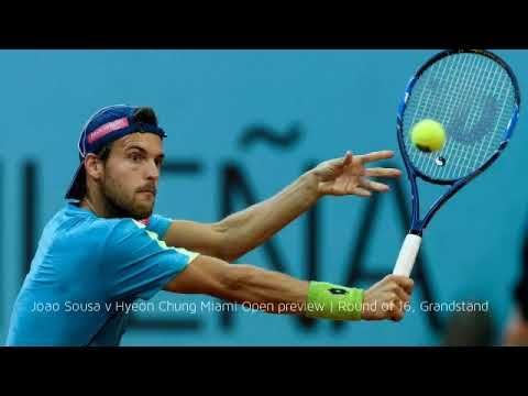 Joao Sousa v Hyeon Chung Miami Open preview | Round of 16, Grandstand