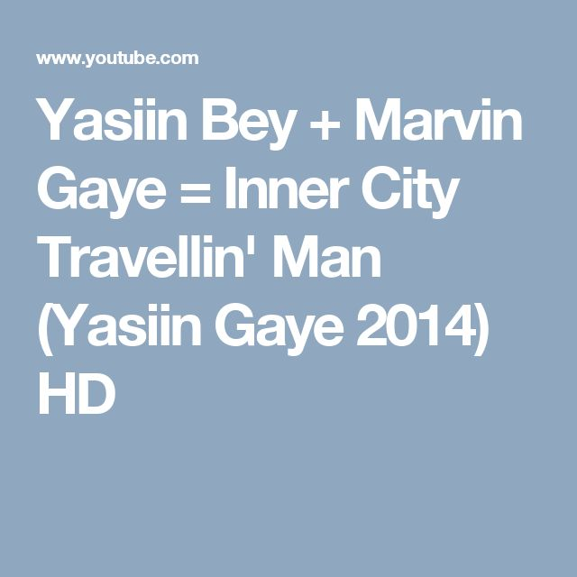 Yasiin Bey + Marvin Gaye = Inner City Travellin' Man (Yasiin Gaye 2014) HD