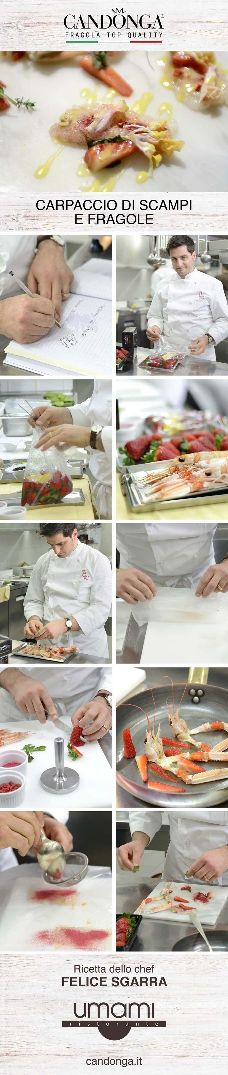 Scampi e Candonga Fragola Top Quality®, un'armonia di sapori firmata dallo Chef Felice Sgarra (Umami Andria). Nell'articolo #video e #foto.  #candongatop #fragole #ricette #ricettestellari